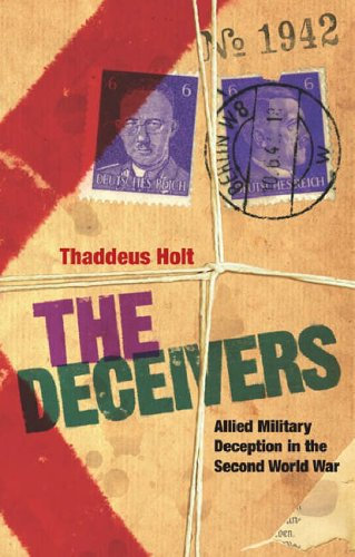 9780297848042: The Deceivers: Allied Military Deception in the Second World War