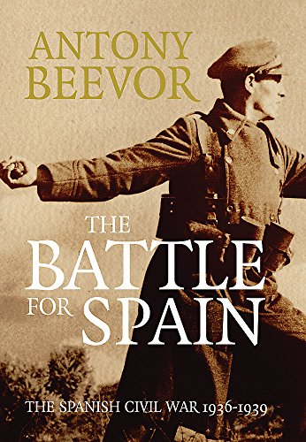 9780297848325: The Battle for Spain: The Spanish Civil War 1936-1939
