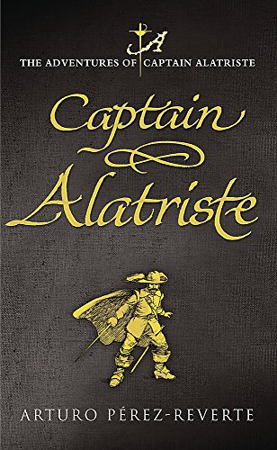 9780297848462: Captain Alatriste (W&N Fiction 2005)