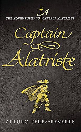 9780297848462: Captain Alatriste