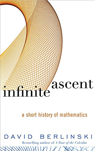 9780297848516: Infinite Ascent: A Short History of Mathematics