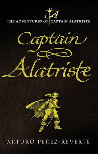 9780297848585: Captain Alatriste: The Adventures of Captain Alatriste