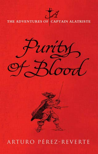 Purity of Blood: The Adventures of Captain: PEREZ-REVERTE, A.