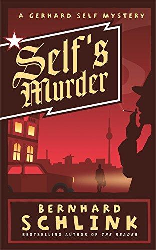 Self's Murder: A Gerhard Self Mystery: Schlink, Prof Bernhard