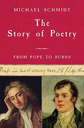 The Story of Poetry: Volume 3: From Pope to Burns: Schmidt, Michael