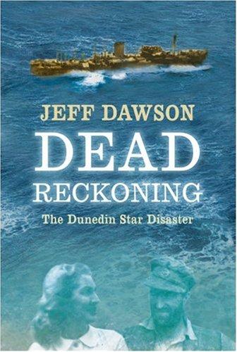 9780297848790: Dead Reckoning: The Dunedin Star Disaster