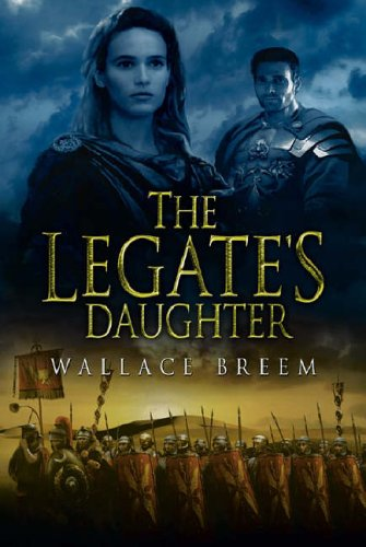 9780297848806: The Legate's Daughter