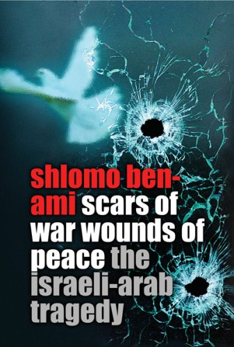 9780297848837: Scars of War, Wounds of Peace: the Israeli-Arab Tragedy
