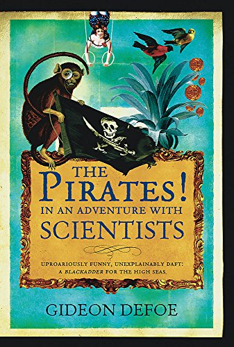 The Pirates! in an Adventure with Scientists: Defoe, Gideon - RARE SIGNED PROOF - WITH DOODLE!