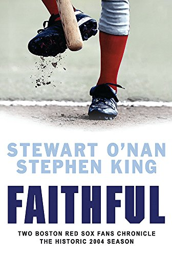 9780297850632: Faithful: Two Boston Red Sox Fans Chronicle the Historic 2004 Season