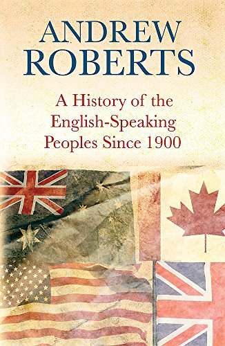 9780297850762: A History of the English-Speaking Peoples since 1900