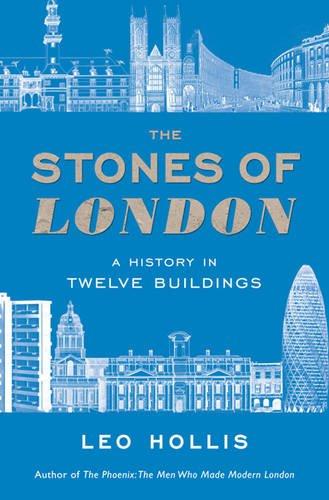 9780297850823: Stones of London: A History in Twelve Buildings