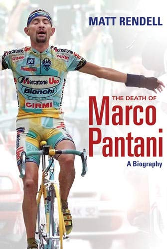 9780297850960: The Death of Marco Pantani: A Biography