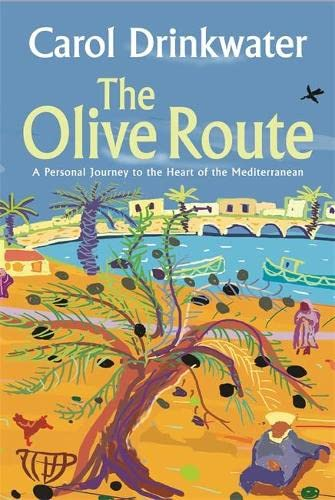 9780297851264: The Olve Route - A Personal Journey To The Heart Of The Mediterranean