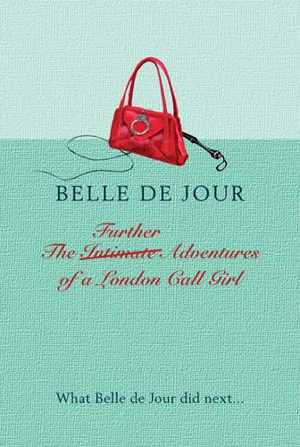 9780297851288: The Further Adventures of a London Call Girl
