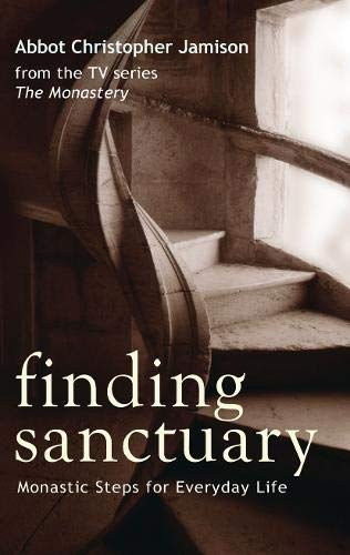 9780297851325: Finding Sanctuary: Monastic steps for Everyday Life