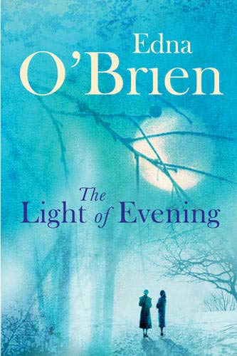 The Light of Evening (9780297851356) by Edna O'Brien