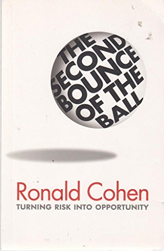 9780297851486: The Second Bounce Of The Ball: Turning Risk Into Opportunity