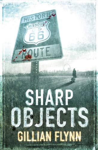 Sharp Objects: Flynn, Gillian