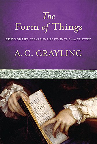 9780297851677: The Form of Things: Essays on Life, Ideas and Liberty