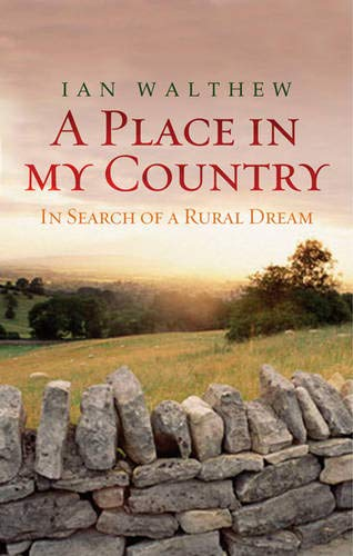 9780297851738: A Place In My Country: In Search of a Rural Dream