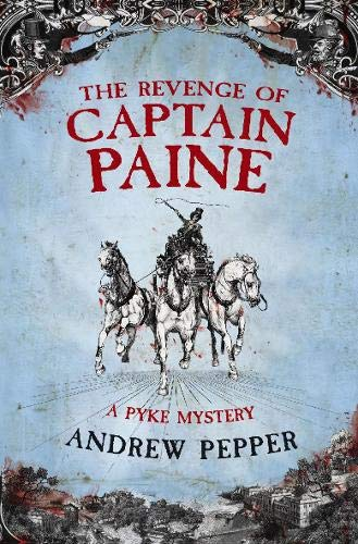 9780297851837: The Revenge of Captain Paine (A Pyke Mystery)