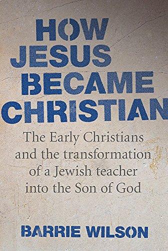 9780297852001: How Jesus Became Christian