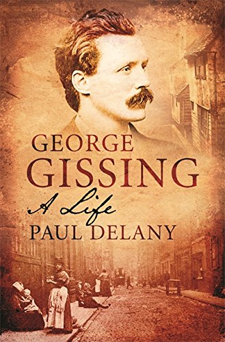 9780297852124: George Gissing: A Life