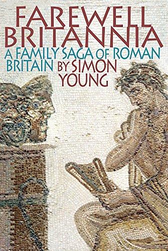 9780297852261: Farewell Britannia: A Family Saga of Roman Britain