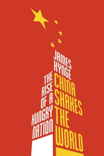 9780297852292: CHINA SHAKES THE WORLD: THE RISE OF A HUNGRY NATION