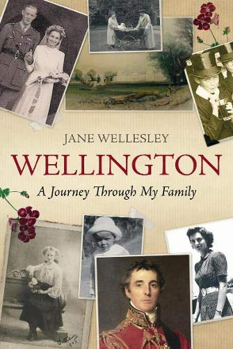 9780297852315: Wellington: A Journey Through My Family