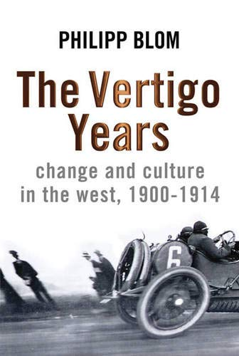 9780297852322: The Vertigo Years: Change And Culture In The West, 1900-1914