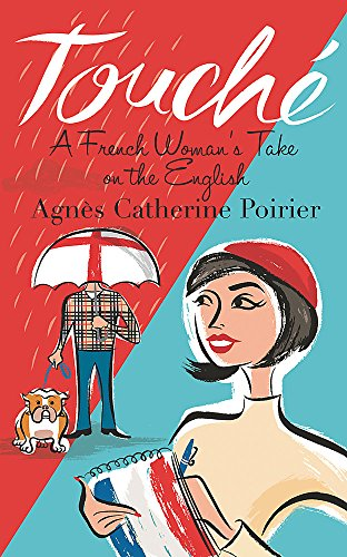 9780297852346: Touché: A French Woman's Take on the English