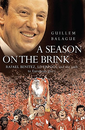 9780297852445: A Season on the Brink: Rafael Benitez, Liverpool and the Path to European Glory