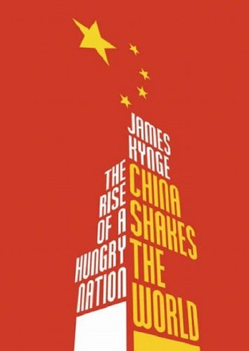 9780297852452: China Shakes The World: The Rise of a Hungry Nation