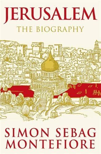 9780297852650: Jerusalem, the Biography
