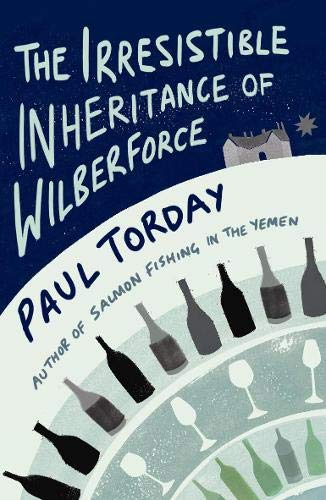 9780297852933: The Irresistible Inheritance of Wilberforce: A Novel in Four Vintages