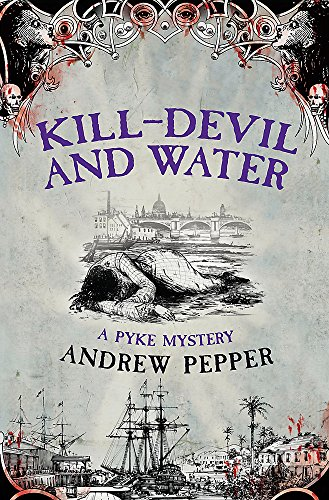 9780297853008: Kill-Devil and Water: A Pyke Mystery