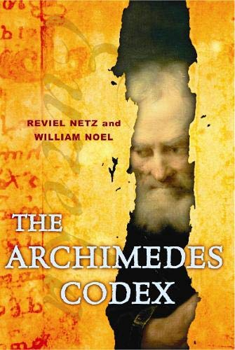 9780297853107: Archimedes Codex: Revealing the Secrets of the World's Greatest Palimpsest