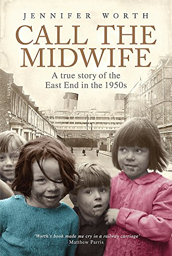 9780297853145: Call The Midwife: A True Story Of The East End In The 1950s