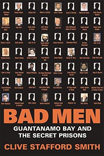 9780297853169: Bad Men: Guantanamo Bay and the Secret Prisons
