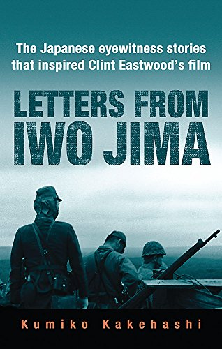 9780297853336: Letters from Iwo Jima: The Japanese Eyewitness Stories That Inspired Clint Eastwood's Film