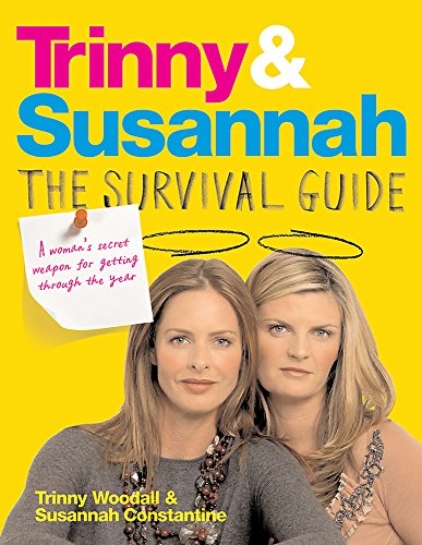 9780297853466: Trinny and Susannah the Survival Guide: A Woman's Secret Weapon for Getting Through the Year