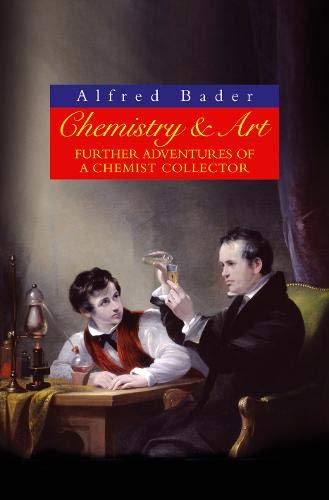 9780297855125: Chemistry & Art: Further Adventures of a Chemist Collector