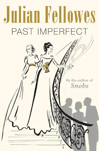 9780297855224: Past Imperfect by Julian Fellowes