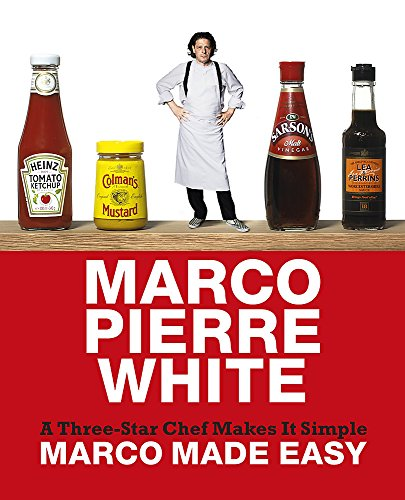 9780297856511: Marco Made Easy: A Three-Star Chef Makes It Simple. Marco Pierre White