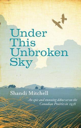 9780297856580: Under This Unbroken Sky