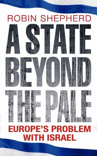 9780297856641: A State Beyond the Pale: Europe's Problem With Israel