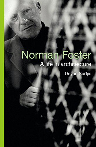 9780297858683: Norman Foster: A Life in Architecture: The Authorised Biography