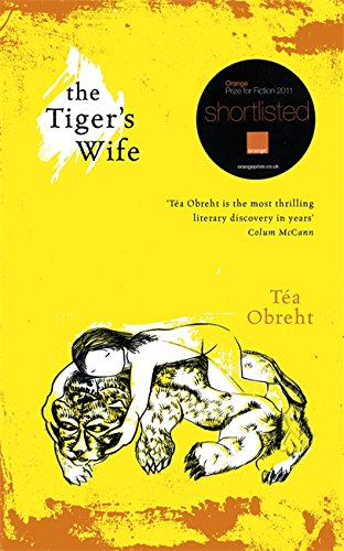 The Tiger's Wife-SIGNED, LOCATED & DATED FIRST UK PRINTING: Obreht, Tea